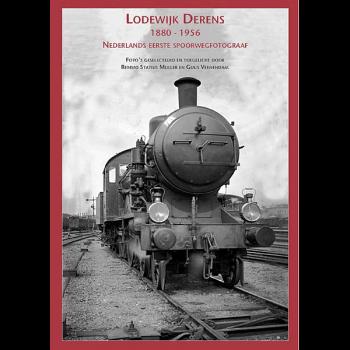 Lodewijk Derens 1880-1956 - Nederlands eerste spoorwegfotograaf