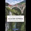 Glacier Express Reiseverführer